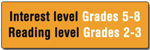 Interest level grades 5 - 8, Reading level grades 2 - 3