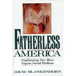 fatherless america by david blankenhorn essay David blankenhorn, in his book, fatherless america: confronting our  and  articles and essays appearing in other journals and magazines.