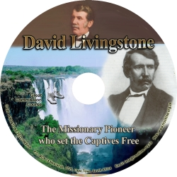 David Livingstone: The Missionary Pioneer Who Set the Captives Free
