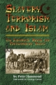 Slavery, Terrorism & Islam: The Historical Roots and Contemporary Threat