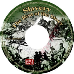 Slavery: The Rest of the Story