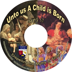 Unto Us a Child is Born PLUS Dispelling the Myths of Time