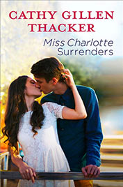 Miss Charlotte Surrenders by Cathy Gillen Thacker