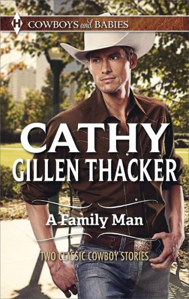 A Family Man by Cathy Gillen Thacker Classic Cowboy Stories