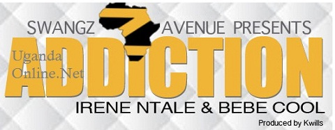 Addiction by Irene Ntale and Bebe Cool