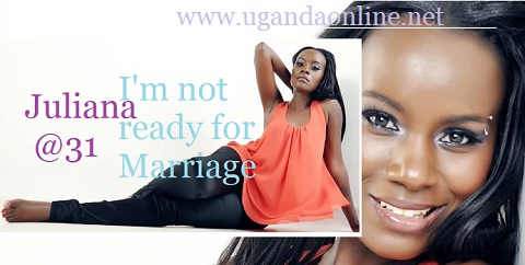 31-year-old Juliana says she is not yet ready for marriage