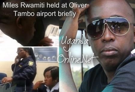 Miles Rwamiti held at Oliver Tambo airport briefly