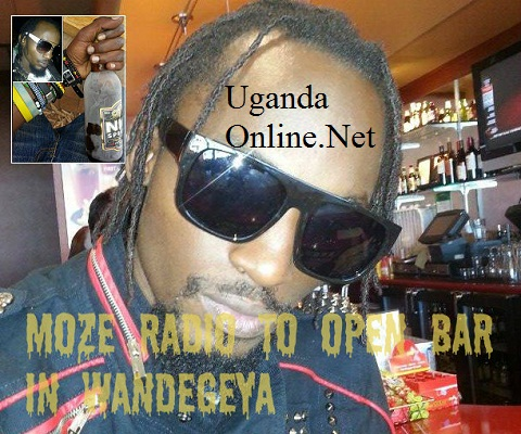 Moze Radio to open a bar in Wandegeya
