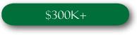 $300k Plus