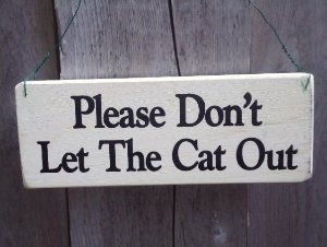 Please Don't Let the Cat Out Sign