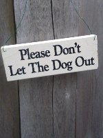 Please Don't Let Dog Out Sign