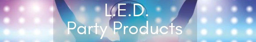 L.E.D. Party Products