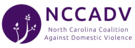 NCCADV (North Carolina Colation Against Domestic Violence)