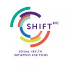 SHIFT NC (Sexual Health Initiative For Teens North Carolina)