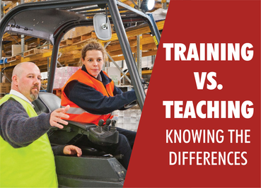 Forklift Training vs. Teaching, Knowing the Difference